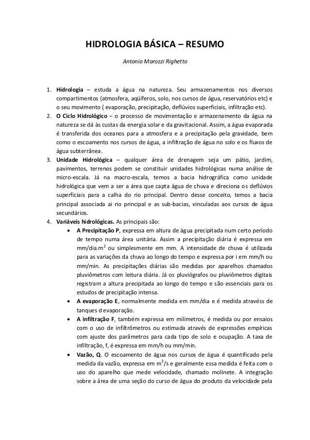 HIDROLOGIA BÁSICA – RESUMO Antonio Marozzi Righetto  1. Hidrologia – estuda a água na natureza. Seu armazenamentos nos div...