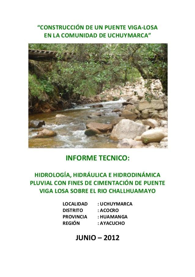 """ICE GENERAL""""CONSTRUCCIÓN DE UN PUENTE VIGA-LOSAEN LA COMUNIDAD DE UCHUYMARCA""""INFORME TECNICO:HIDROLOGÍA, HIDRÁULICA E HIDR..."""