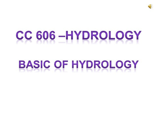Definition Hydrology is the science that takes into account the water in the world, existence, and the distribution cycle,...
