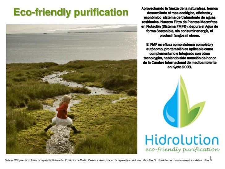 Aprovechando la fuerza de la naturaleza, hemos        Eco-friendly purification                                           ...