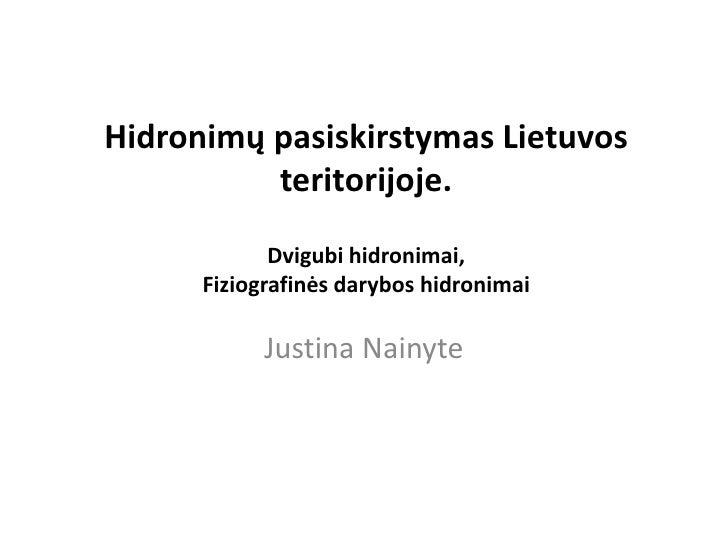 Hidronimų pasiskirstymas Lietuvos           teritorijoje.              Dvigubi hidronimai,       Fiziografinės darybos hid...