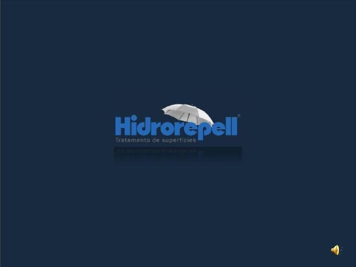 FAMÍLIA HIDROREPELL     ATUAÇÃO AÇÃO OBJETIVO PROBLEMAS BENEFÍCIOS   APOIO COMERCIAL CONCLUSÃO MARKETING PRODUTIVIDADE