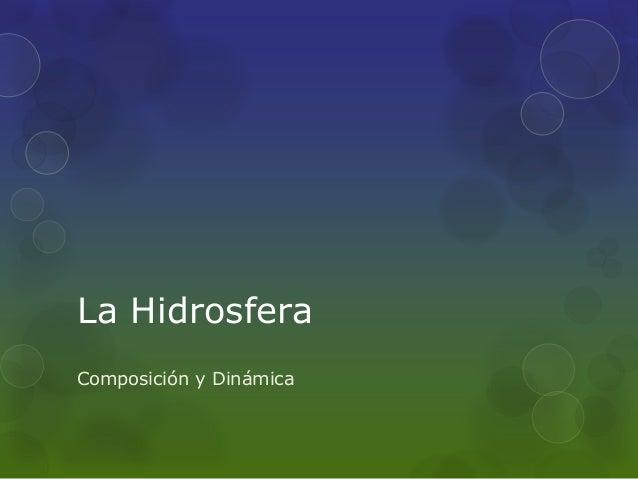 La Hidrosfera Composición y Dinámica