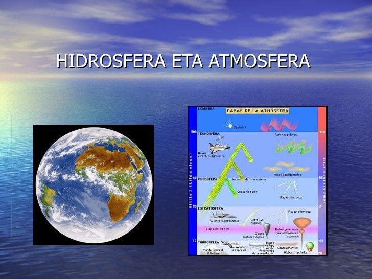 HIDROSFERA ETA ATMOSFERA