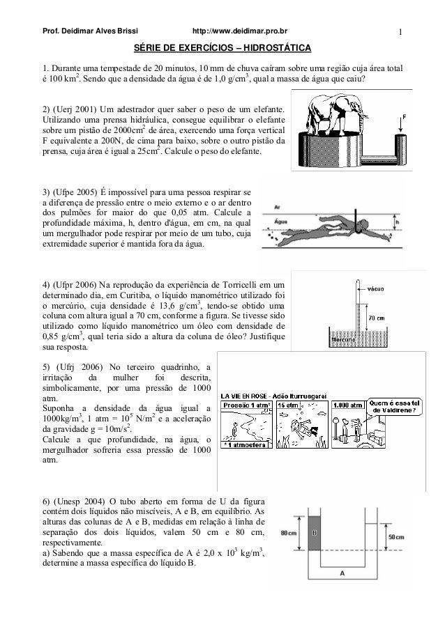 Prof. Deidimar Alves Brissi http://www.deidimar.pro.br 1  SÉRIE DE EXERCÍCIOS – HIDROSTÁTICA  1. Durante uma tempestade de...
