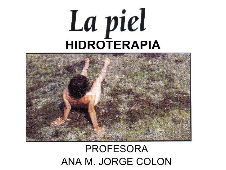 HIDROTERAPIA PROFESORA ANA M. JORGE COLON