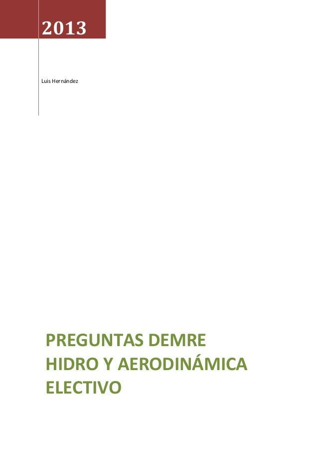 2013 Luis Hernández  PREGUNTAS DEMRE HIDRO Y AERODINÁMICA ELECTIVO