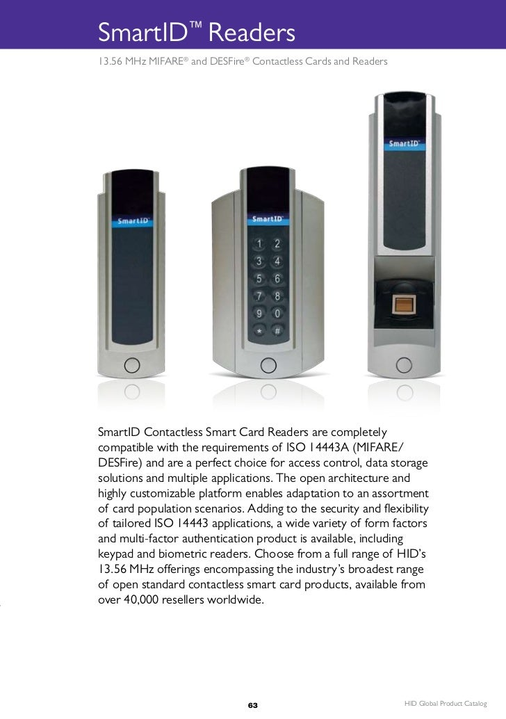 SmartID™ Readers13.56 MHz MIFARE® and DESFire® Contactless Cards and ReadersSmartID Contactless Smart Card Readers are com...