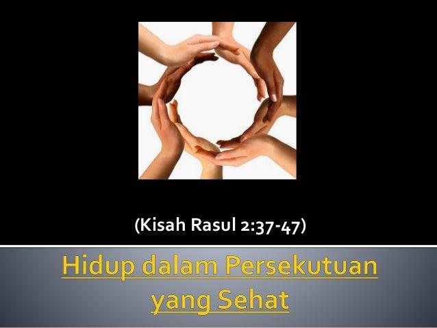 (Kisah Rasul 2:37-47)