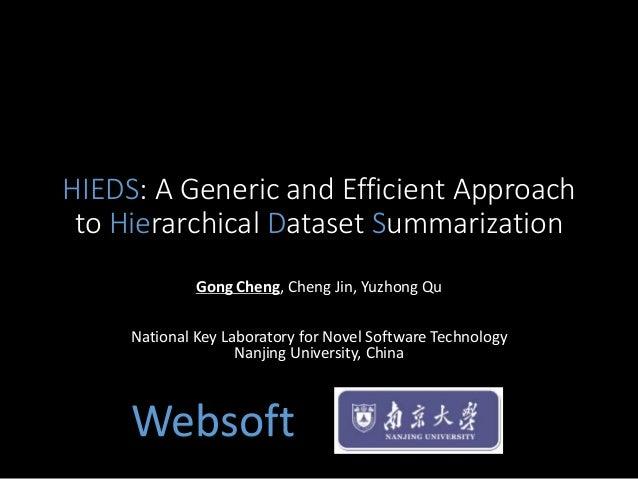 HIEDS: A Generic and Efficient Approach to Hierarchical Dataset Summarization Gong Cheng, Cheng Jin, Yuzhong Qu National K...