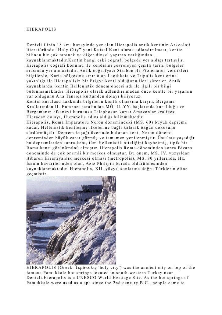 """HIERAPOLIS   Denizli ilinin 18 km. kuzeyinde yer alan Hierapolis antik kentinin Arkeoloji literatüründe """"Holy City"""" yani K..."""