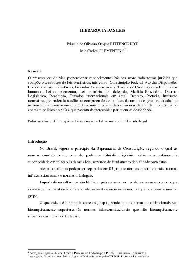 HIERARQUIA DAS LEIS Priscila de Oliveira Stuque BITTENCOURT1 José Carlos CLEMENTINO2 Resumo O presente estudo visa proporc...