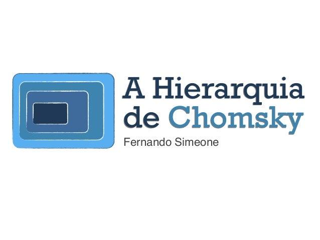 Fernando Simeone A Hierarquia de Chomsky