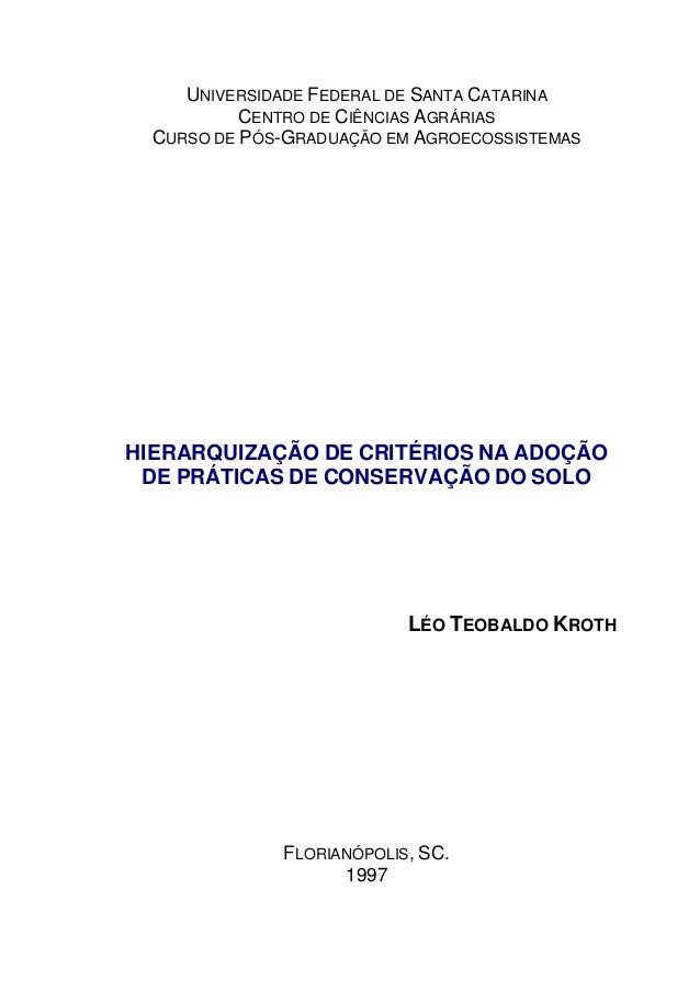UNIVERSIDADE FEDERAL DE SANTA CATARINA CENTRO DE CIÊNCIAS AGRÁRIAS CURSO DE PÓS-GRADUAÇÃO EM AGROECOSSISTEMAS HIERARQUIZAÇ...