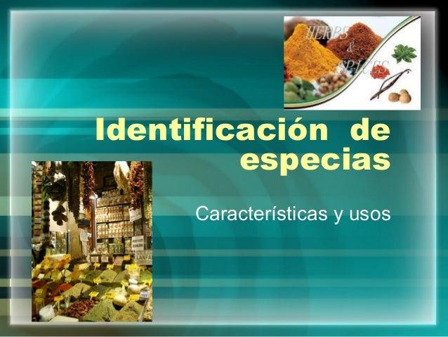 Identificación de especias Características y usos