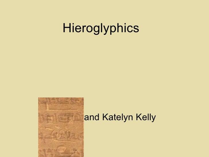 Hieroglyphics  Nick and Katelyn Kelly