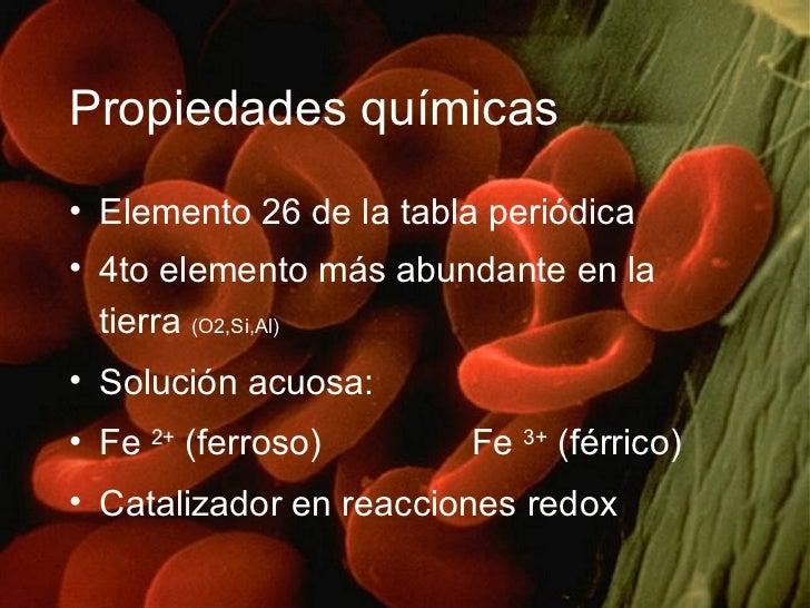 Propiedades químicas <ul><li>Elemento 26 de la tabla periódica </li></ul><ul><li>4to elemento más abundante en la tierra  ...