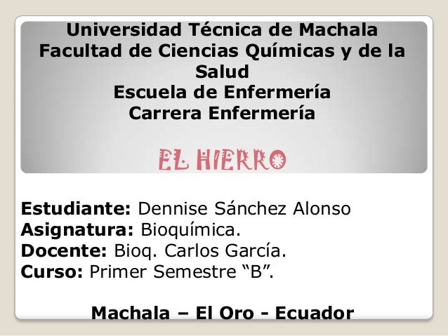 Universidad Técnica de Machala Facultad de Ciencias Químicas y de la Salud Escuela de Enfermería Carrera Enfermería  EL HI...
