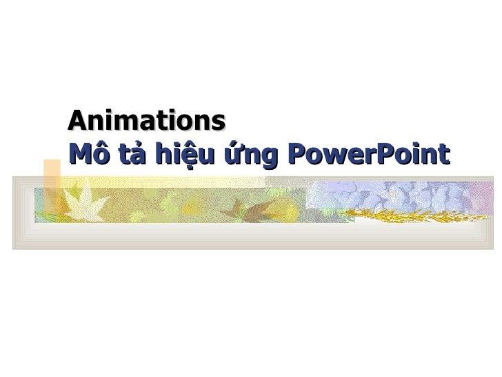 Animations Mô tả hiệu ứng PowerPoint