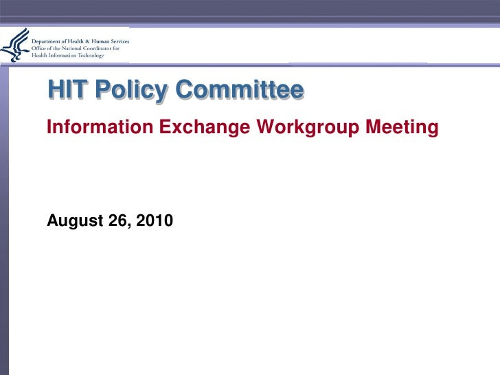 HIT Policy Committee Information Exchange Workgroup Meeting    August 26, 2010