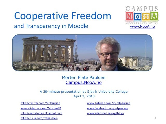 Cooperative Freedomand Transparency in Moodle                                               www.NooA.no                   ...