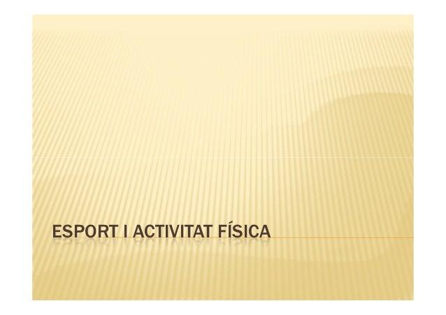 ESPORT I ACTIVITAT FÍSICA