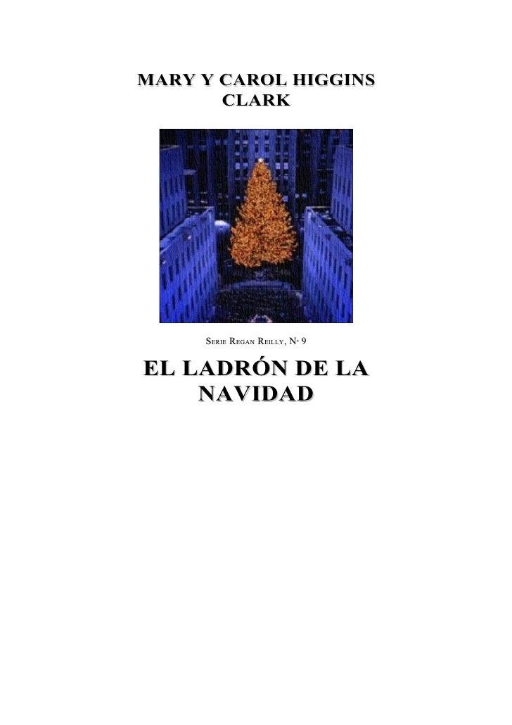 MARY Y CAROL HIGGINS        CLARK          SERIE REGAN REILLY, Nº 9  EL LADRÓN DE LA     NAVIDAD