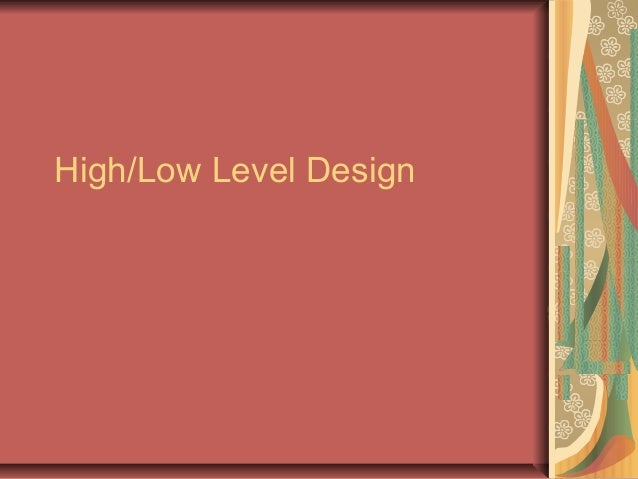 high low level design