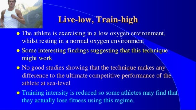 high living low altitude training essay Anything above 5,000 feet is considered high altitude training by elite athletes' standards, and for good reason  if at all possible, invest in a few days of high altitude living before your.