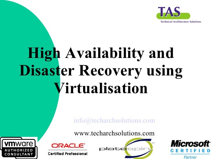 High Availability and Disaster Recovery using Virtualisation [email_address] www.techarchsolutions.com