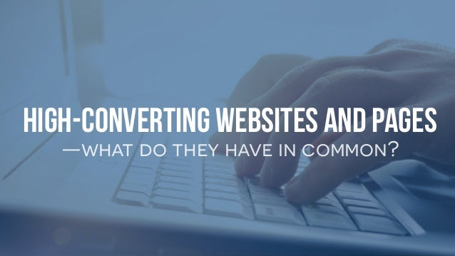 High-Converting Websites and Pages —what do they have in common?