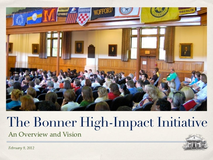 The Bonner High-Impact InitiativeAn Overview and VisionFebruary 9, 2012