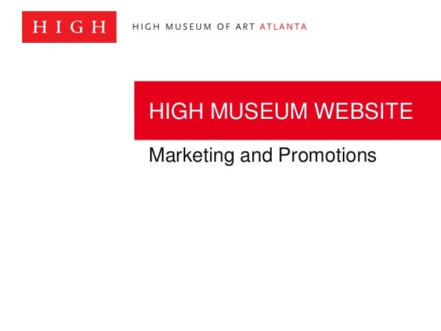 Marketing and Promotions HIGH MUSEUM WEBSITE