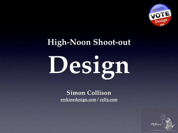 High-Noon Shoot-out   Design      Simon Collison   erskinedesign.com / colly.com