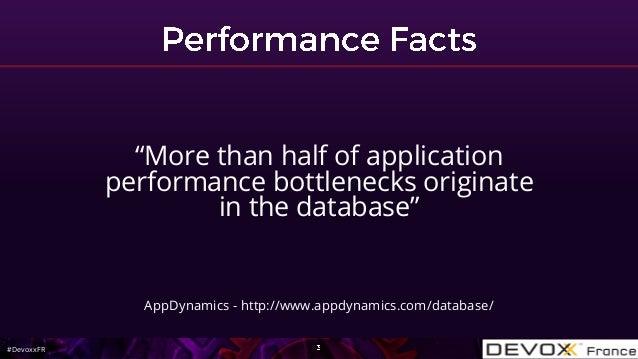 """#DevoxxFR """"More than half of application performance bottlenecks originate in the database"""" AppDynamics - http://www.appdy..."""
