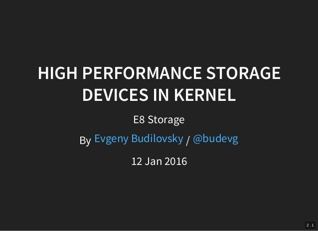 High Performance Storage Devices in the Linux Kernel Slide 2