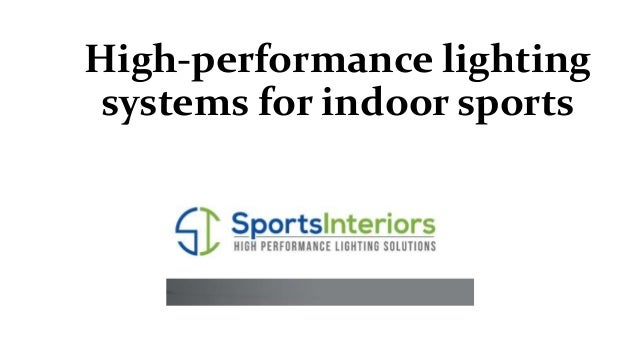 High-performance lighting systems for indoor sports