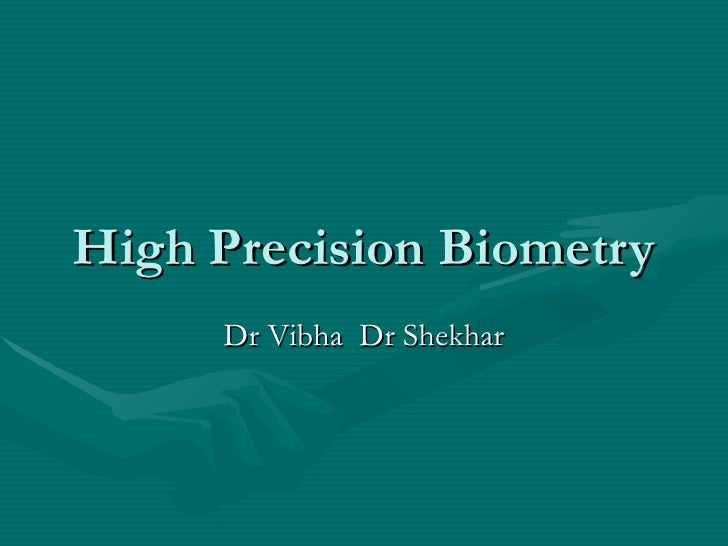 High Precision Biometry Dr Vibha  Dr Shekhar