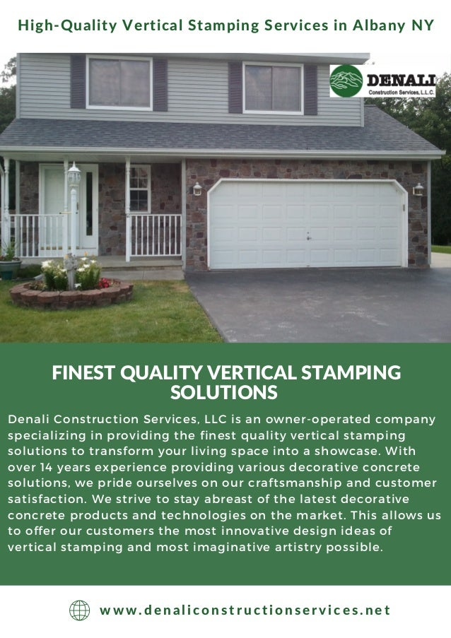 FINEST QUALITY VERTICAL STAMPING SOLUTIONS Denali Construction Services, LLC is an owner-operated company specializing in ...