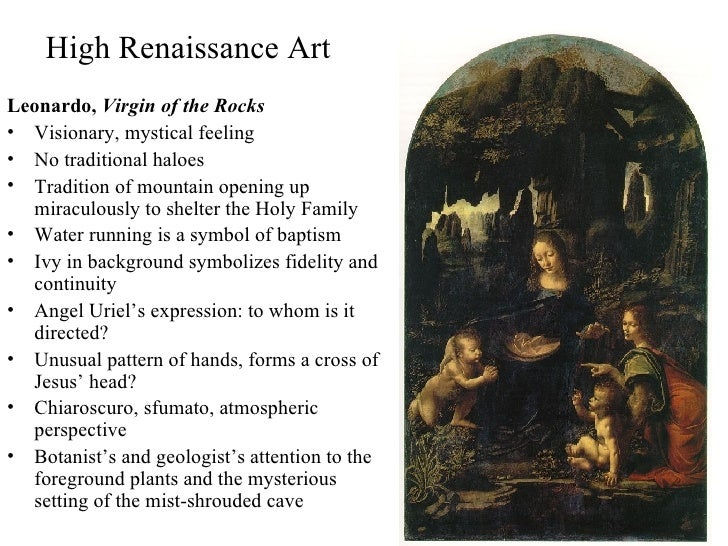 High Renaissance Art <ul><li>Leonardo,  Virgin of the Rocks </li></ul><ul><li>Visionary, mystical feeling </li></ul><ul><l...