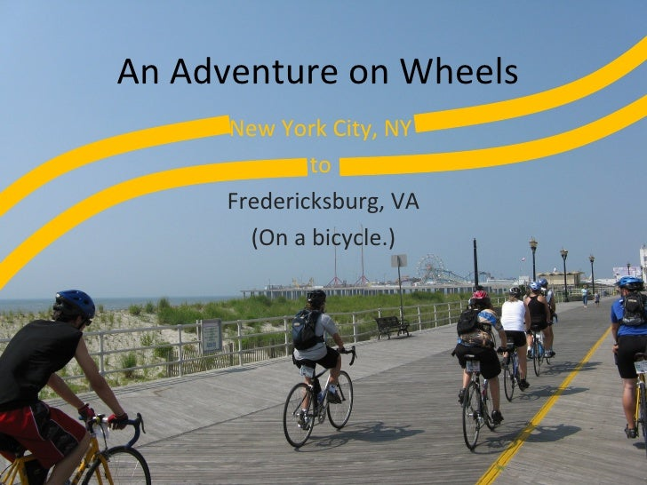 An Adventure on Wheels New York City, NY  to  Fredericksburg, VA (On a bicycle.)