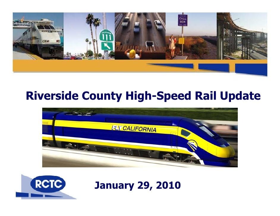 Riverside County High-Speed Rail Update                  High Speed                January 29, 2010