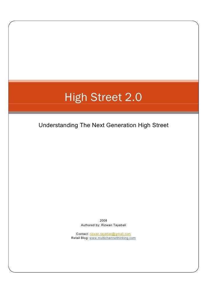 High Street 2.0  Understanding The Next Generation High Street                                  2008                  Auth...
