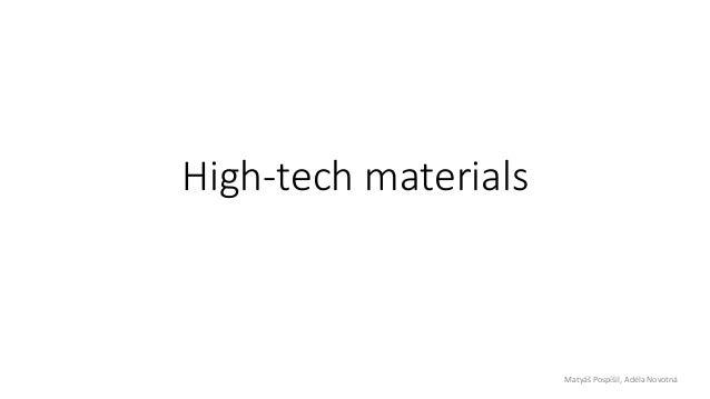 High-tech materials Matyáš Pospíšil, Adéla Novotná