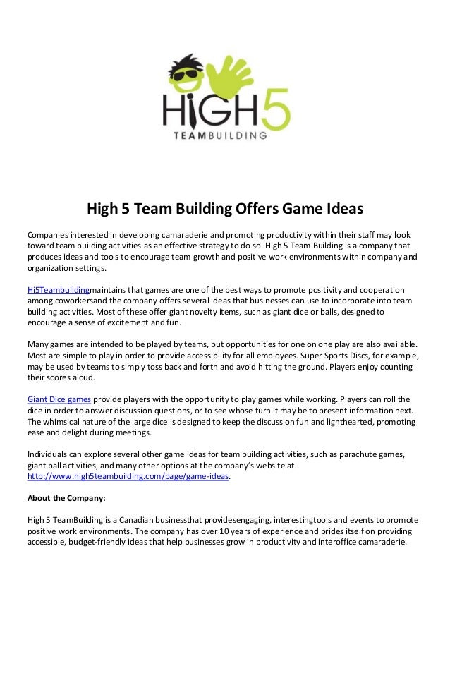 High 5 Team Building Offers Game IdeasCompanies interested in developing camaraderie and promoting productivity within the...