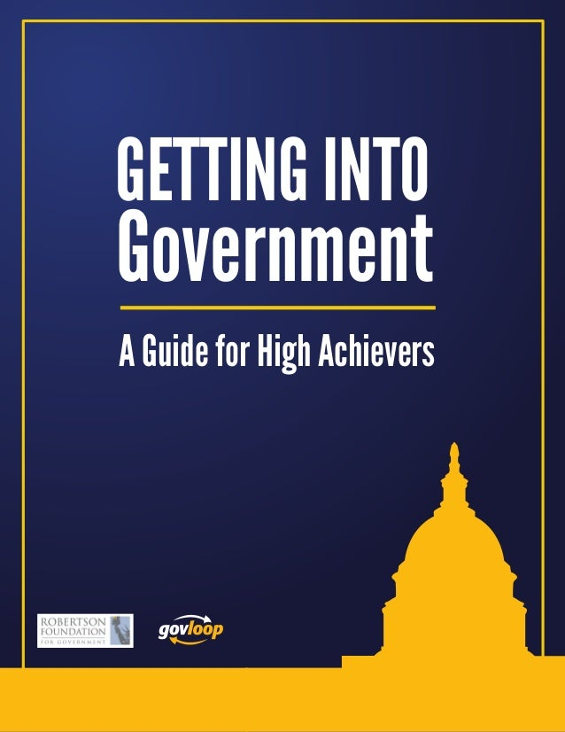 GETTING INTOGovernmentA Guide for High Achievers