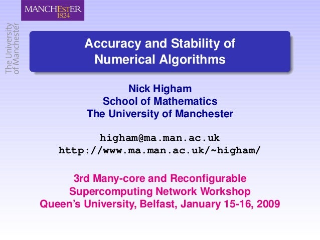 Accuracy and Stability of         Numerical Algorithms                Nick Higham            School of Mathematics        ...