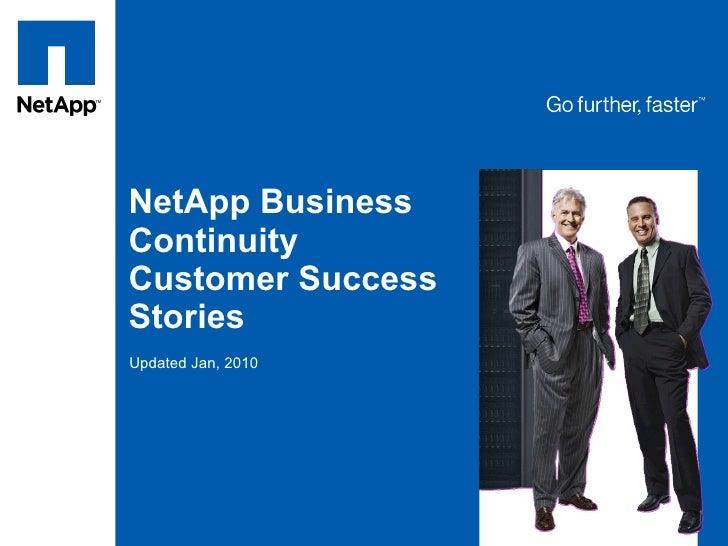 NetApp Business Continuity Customer Success Stories Updated Jan, 2010