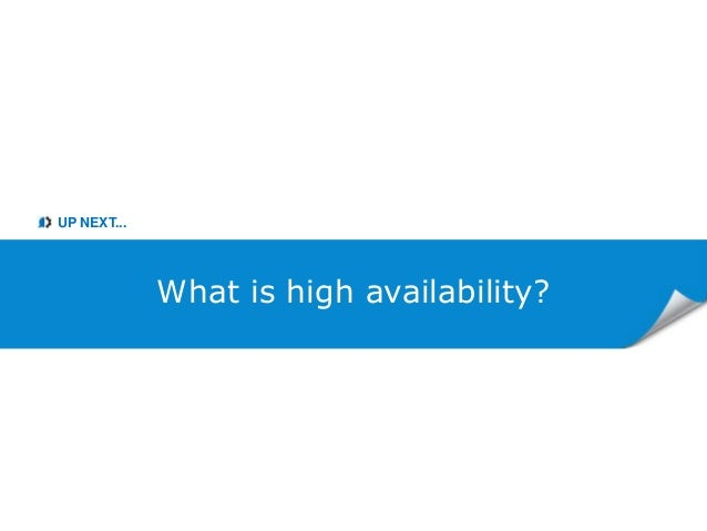 UP NEXT... What is high availability?