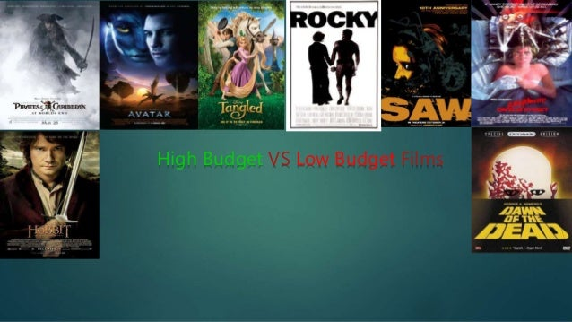 High Budget VS Low Budget Films